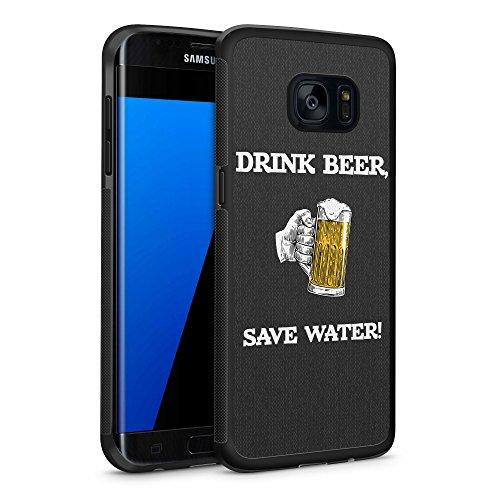 Drink Beer, Save Water Samsung Galaxy S7 EDGE SILIKON TPU Hülle Cover Case Schutz Schale Fun Spruch Sprüche Bier Lustig