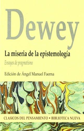 La miseria de la epistemología: Ensayos de pragmatismo (Clásicos del pensamiento) por Ángel Manuel Faerna García-Bermejo
