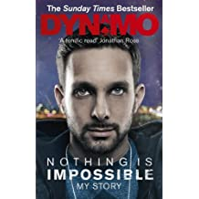 Nothing Is Impossible: The Real-Life Adventures of a Street Magician