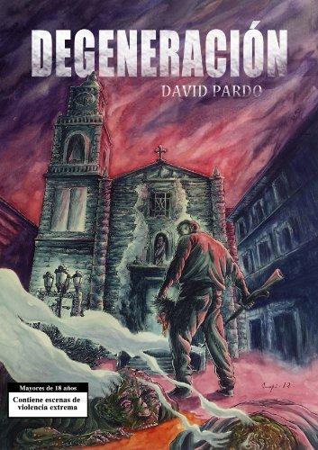 DEGENERACIÓN por David Pardo