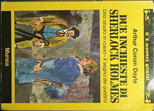 Due inchieste di Sherlock Holmes : Uno studio in rosso. Il segno dei quattro