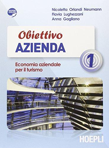 Obiettivo azienda. Economia aziendale per il turismo. Vol. 1-2. Con espansione online. Per le Scuole superiori
