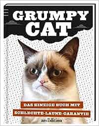 grumpy cat das einzige buch mit schlechte laune garantie grumpy cat b cher