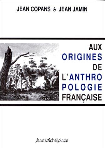 Aux origines de l'anthropologie franaise