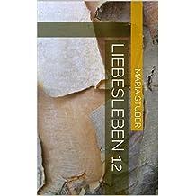 Liebesleben 12 (German Edition)