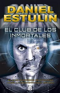 El club de los inmortales par Daniel Estulin