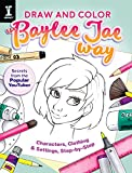 Draw and Color the Baylee Jae Way: Characters, Clothing and Settings Step by Step (Colouring Books)