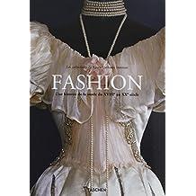Fashion : Une histoire de la mode du XVIIIe au XXe siècle en 2 volumes : Tome 1, XVIIIe et XIXe siècle ; Tome 2, XXe siècle Les collections du Kyoto Costume Institute