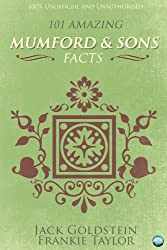 101 Amazing Mumford & Sons Facts (English Edition)