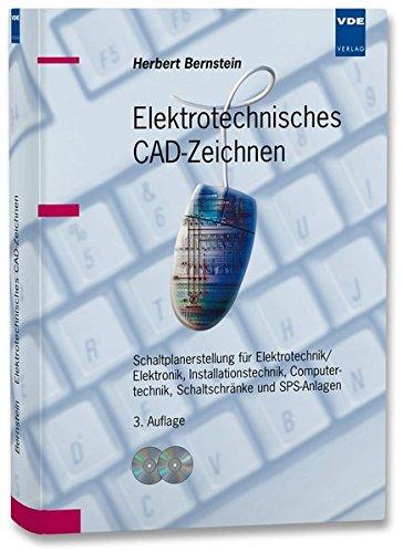 Elektrotechnisches CAD-Zeichnen: Schaltplanerstellung für Elektrotechnik/Elektronik, Installationstechnik, Computertechnik, Schaltschränke und SPS-Anlagen