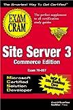 McSd/McP+Sb Site Server 3 Exam Cram (Exam Cram Series)