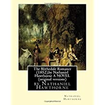The Blithedale Romance (1852),by Nathaniel Hawthorne A NOVEL (original versions) by Nathaniel Hawthorne (2016-06-03)