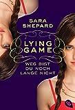 LYING GAME - Weg bist du noch lange nicht (Die Lying Game-Reihe, Band 2)