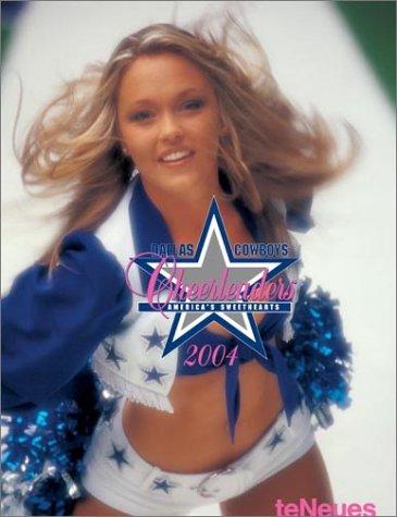 Dallas Cowboys Cheerleaders 2004 Calendar: America's Sweethearts