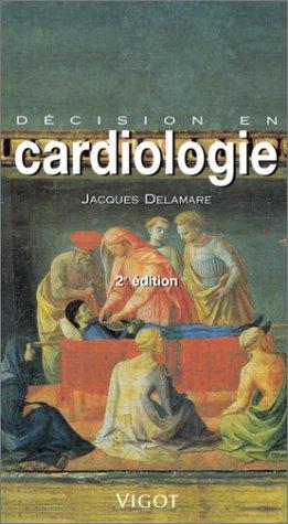 Décision en cardiologie, 2e édition