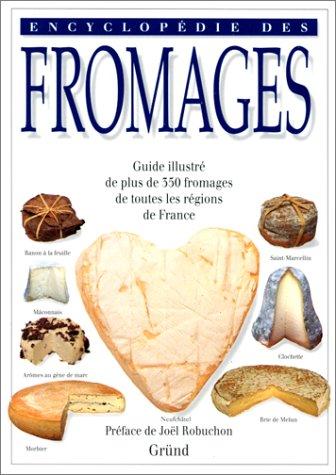Encyclopédie des fromages - guide illustré de plus de 350 fromages de toutes les régions de France par Tomoko Yamada