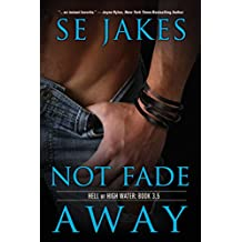 Not Fade Away (Hell or High Water) (English Edition)