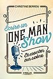 Ecrire un one-man-show et monter sur scène (Les ateliers d'écriture) - Format Kindle - 9782212078916 - 13,99 €