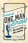 Ecrire un One Man Show et monter sur...