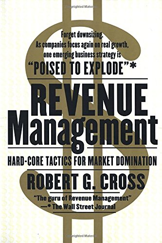 Revenue Management: Hard-Core Tactics for Market Domination