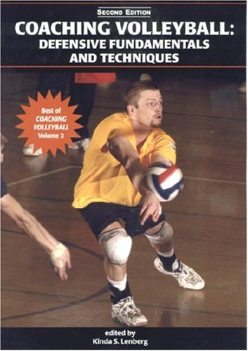 Coaching Volleyball: Defensive Fundamentals and Techniques (Best of Coaching Volleyball)