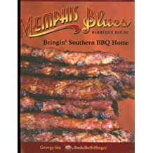 Memphis Blues Barbeque House: Bringin' Southern BBQ Home