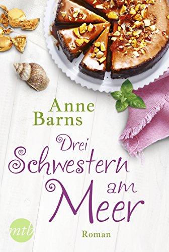 Drei Schwestern am Meer: Neuerscheinung der Bestseller-Autorin
