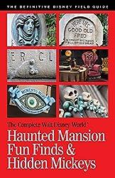 Walt Disney World Haunted Mansion Fun Finds & Hidden Mickeys (The Complete Walt Disney World Book 12) (English Edition)