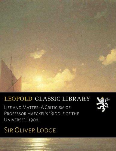 Life and Matter: A Criticism of Professor Haeckel's