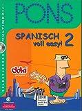 PONS Spanisch voll easy!, 1 CD-ROM Für Windows 95/98/ME/NT/2000/XP. Für Lernende mit Grundkenntnissen ab 16 Jahren