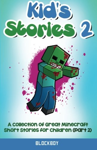 Kid's Stories 2: Another Collection of Great Minecraft Short Stories for Children: Unofficial Minecraft Fiction