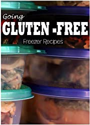 Gluten-Free Freezer Recipes (Going Gluten-Free) (English Edition)