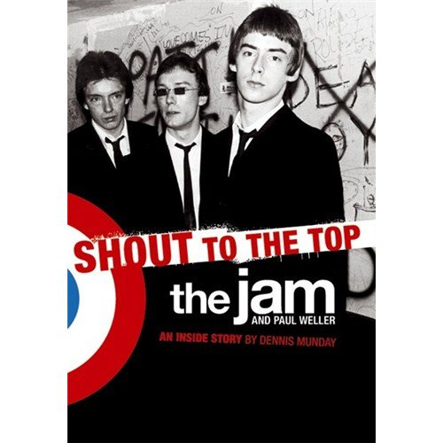 dennis-munday-shout-to-the-top-the-jam-and-paul-weller