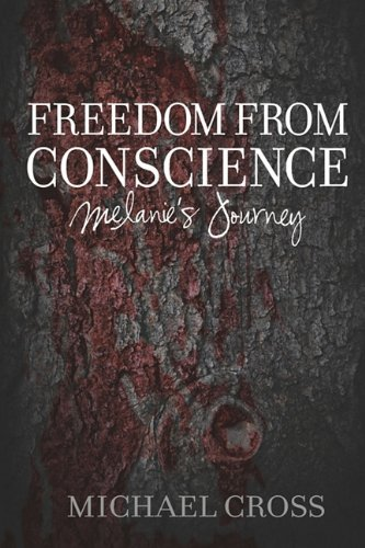 Freedom from Conscience - Melanie's Journey