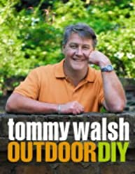 Tommy Walsh Outdoor DIY by Tommy Walsh (2004-04-05)