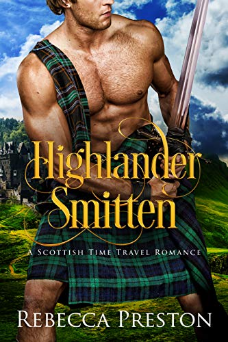 Highlander Smitten: A Scottish Time Travel Romance (Highlander In Time Book 4) (English Edition)