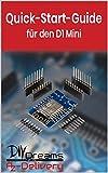D1 Mini ESP8266 - Der offizielle Quick-Start-Guide von AZ-Delivery!: Arduino, Raspberry Pi und Mikrocontroller