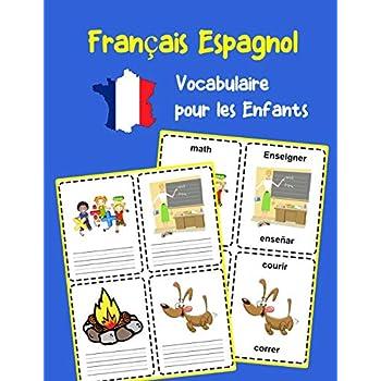 Français Espagnol Vocabulaire pour les Enfants: Apprenez 200 premiers mots de base