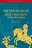 Mythologie der Griechen und Römer: mit zahlreichen Abbildungen