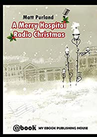 A Merry Hospital Radio Christmas par Purland