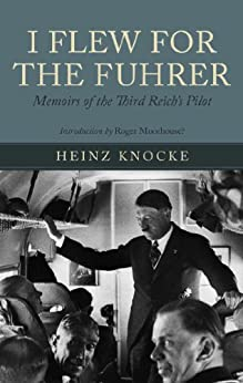 I Flew for the Fuhrer by [Knocke, Heinz]