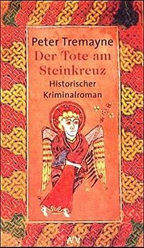 Der Tote am Steinkreuz: Historischer Kriminalroman (Schwester Fidelma ermittelt, Band 5)