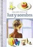 CONCEPTOS BASICOS DE LUZ Y SOMBRA (Cuadernos parramón)