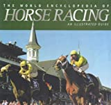 World Encyclopedia Of Horse Racing