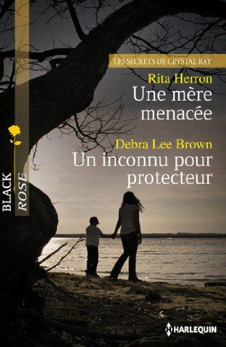 Une mère menacée - Un inconnu pour protecteur : Les Secrets de Crystal Bay, vol. 1 par Rita Herron