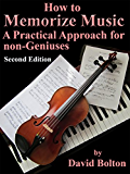How to Memorize Music - A Practical Approach for Non-Geniuses (English Edition)