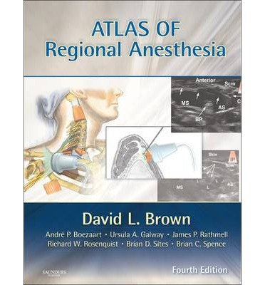 [(Atlas of Regional Anesthesia)] [Author: David L. Brown] published on (July, 2010)