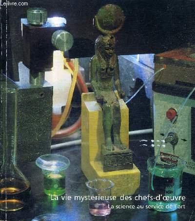 La vie Mystérieuse des chefs-d'oeuvre la science au service de l'art par Madeline Hours
