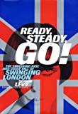 Ready, Steady, Go!: The Smashing Rise and Giddy Fall of Swinging London by Shawn Levy (2002-07-23)
