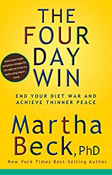 The Four-Day Win:End Your Diet War and Achieve Thinner Peace von [Beck, Martha]